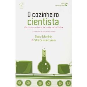 o-cozinheiro-cientista--quando-a-ciencia-se-mete-na-cozinha---diego-golombek-e-pablo-schwarzbaum_6586387_169310